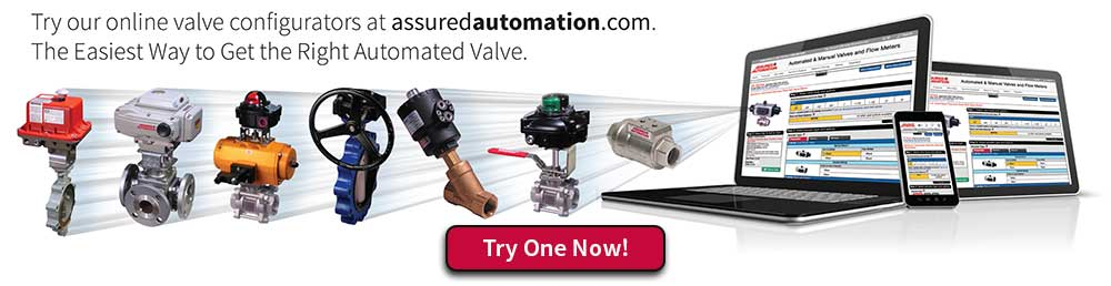 Try our Unique Actuated Valve Assembly Configurators